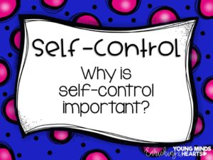 An image asking students why the character trait of self-control is important