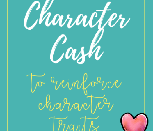 Character Cash; How To Encourage Students to Exhibit the Character Traits We Teach