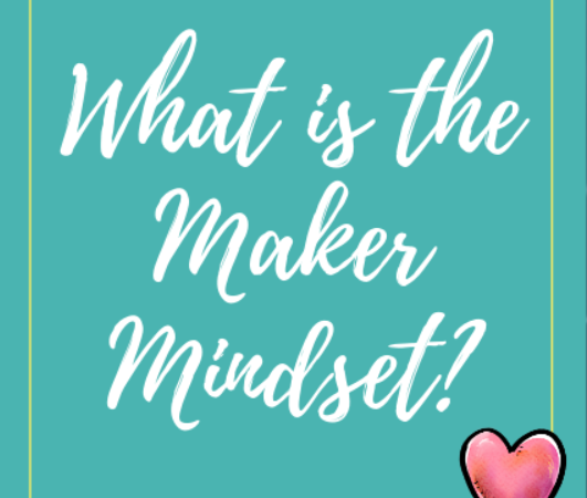 The Maker Mindset
